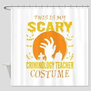 This Is My Scary Criminology Teache Shower Curtain